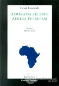 Afrika'da Felsefe - Afrika Felsefesi Kültürlerarası Bir Felsefe Kavramına Doğru