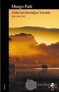 Afrika'nın Derinliğine Yolculuk %15 indirimli Mungo Park