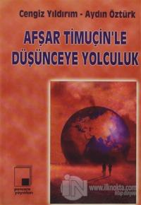 Afşar Timuçin'le Düşünceye Yolculuk %10 indirimli Aydın Öztürk