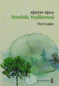 Ağaçtan Ağaca Anadolu Yeşillemesi %20 indirimli Yücel Çağlar