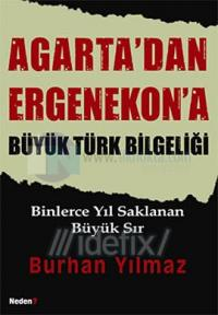 Agarta'dan Ergenekon'a Büyük Türk Bilgeliği