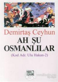 Ah Şu Osmanlılar Kod Adı: Ulu Hakan-2