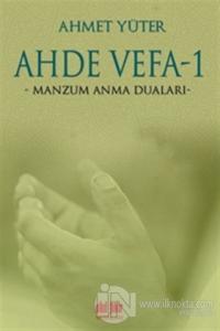 Ahde Vefa 1 - Manzum Anma Duaları