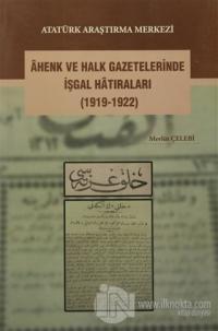 Ahenk ve Halk Gazetelerinde İşgal Hatıraları (1919-1922)