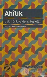 Ahilik: Eski Türkiye'de İş Teşkilatı