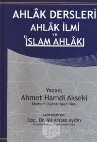 Ahlak Dersleri Ahlak İlmi ve İslam Ahlakı (Ciltli)
