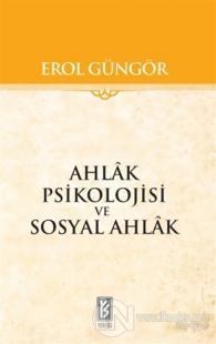 Ahlak Psikolojisi ve Sosyal Ahlak