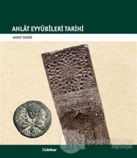 Ahlat Eyyübileri Tarihi