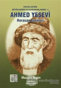 Ahmed Yesevi - Horasan Erenleri