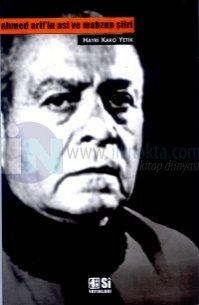 Ahmet Arif'in Asi ve Mahzun Şiiri