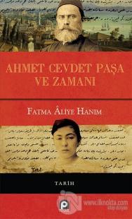 Ahmet Cevdet Paşa ve Zamanı (Ciltli) Fatma Aliye Hanım