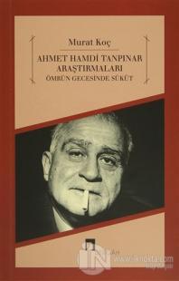 Ahmet Hamdi Tanpınar Araştırmaları - Ömrün Gecesinde Sükut