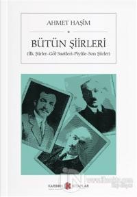 Ahmet Haşim - Bütün Şiirleri