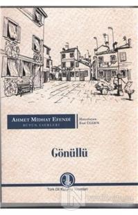 Ahmet Midhat Efendi Bütün Eserleri - Gönüllü