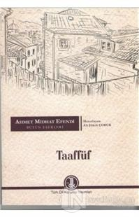 Ahmet Midhat Efendi Bütün Eserleri - Taaffüf Ahmet Midhat Efendi