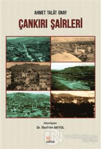 Ahmet Talat Onay - Çankırı Şairleri