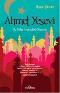 Ahmet Yesevi - İki Nehir Arasındaki Okyanus