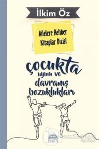 Ailelere Rehber Kitaplar Dizisi: Çocukta Uyum ve Davranış Bozuklukları