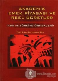 Akademik Emek Piyasası ve Reel Ücretler - ABD ve Türkiye Örnekleri
