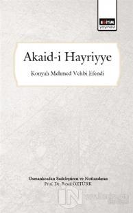 Akaid-i Hayriyye (Osmanlıca'dan Sadeleştiren ve Notlandıran)