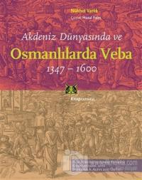 Akdeniz Dünyasında ve Osmanlılarda Veba (1347 -  1600)