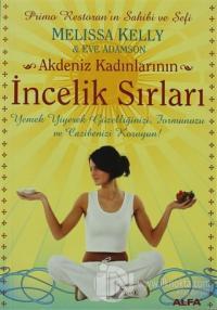 Akdeniz Kadınlarının İncelik Sırları