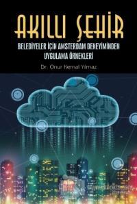 Akıllı Şehir - Belediyeler İçin Amsterdam Deneyiminden Uygulama Örnekleri