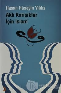 Aklı Karışıklar İçin İslam