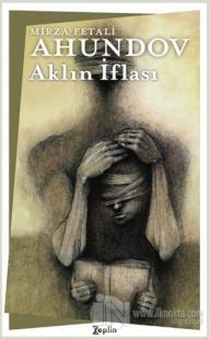 Aklın İflası Mirza Fetali Ahundov