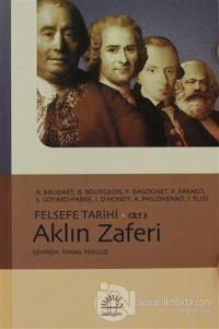 Aklın Zaferi - Felsefe Tarihi Cilt: 3 %15 indirimli A. Baudart