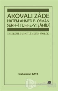 Akovalı Zade Hatem Ahmed B. Osman Şerh-i Tuhfe-yi Şahidi