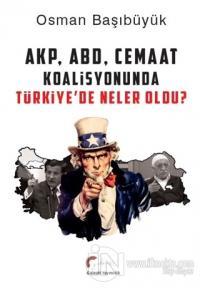 AKP, ABD, Cemaat Koalisyonunda Türkiye'de Neler Oldu? %15 indirimli Os
