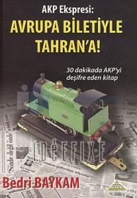 AKP Ekspresi: Avrupa Biletiyle Tahran'a!
