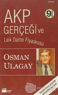 AKP Gerçeği ve Laik Darbe Fiyaskosu