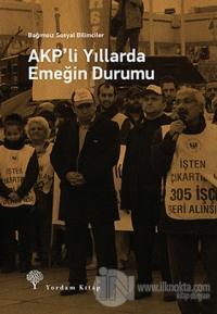 AKP'li Yıllarda Emeğin Durumu
