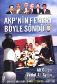 AKP'nin Feneri Böyle Söndü