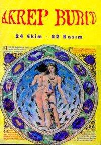 Akrep Burcu24 Ekim - 22 KasımBurçların Genel Özellikleri ve Birbirleriyle Olan Cinsel ve Duygusa