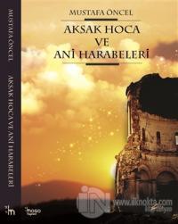 Aksak Hoca ve Ani Harabeleri