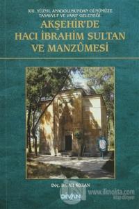 Akşehir'de Hacı İbrahim Sultan ve Manzumesi