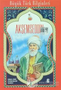 Akşemseddin - Büyük Türk Bilginleri 6