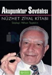 Akupunktur Sevdalısı-Nüzhet Ziyal Kitabı