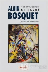 Alain Bosquet Yaşamı, Sanatı, Şiirleri