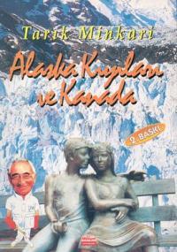 Alaska Kıyıları Ve Kanada - Bir Cerrahın Anıları