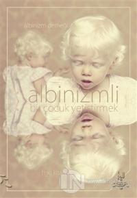 Albinizmli Bir Çocuk Yetiştirmek Kolektif