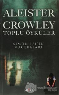 Aleister Crowley Toplu Öyküler