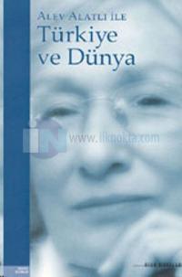 Alev Alatlı ile Türkiye ve Dünya