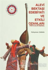 Alevi Bektaşi Edebiyatı ve Etkili Ozanları (Yedi Ulular Dışında)