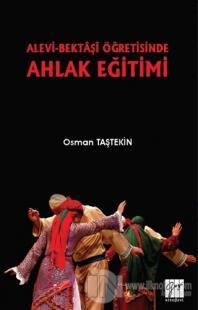 Alevi-Bektaşi Öğretisinde Ahlak Eğitimi Osman Taştekin