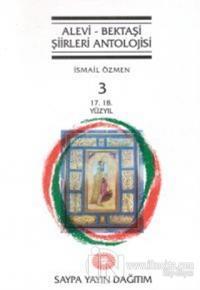 Alevi - Bektaşi Şiirleri Antolojisi Cilt: 3 (17. 18. Yüzyıl) (Ciltli)