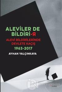 Aleviler'de Bildirir: Alevi Bildirilerinde Devlete Kaçış 1963 - 2017